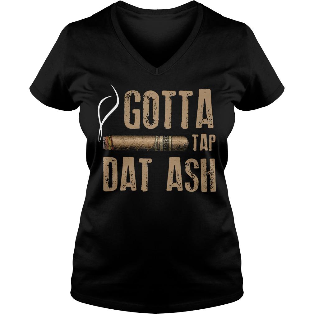 Smoking gotta tap dat ash V-neck T-shirt