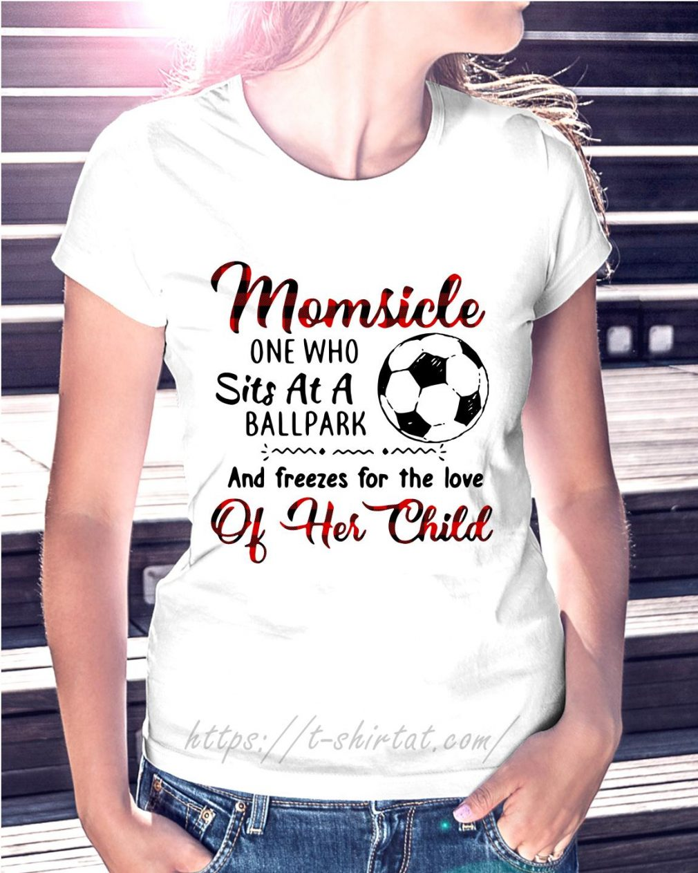 Soccer Momsicle one who sits at a ballpark and freezes for the love Ladies Tee