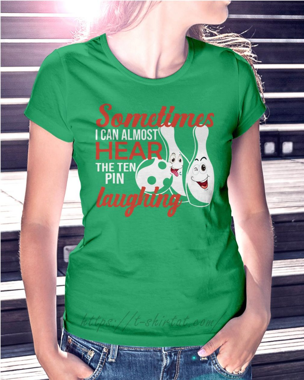 Sometimes I can almost hear the ten pin laughing Ladies Tee green