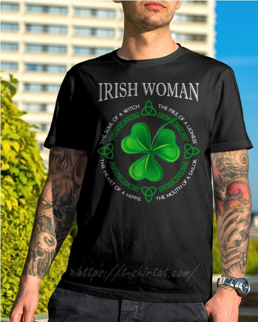 St Patrick's day Irish woman the soul of a witch the fire of a lioness shirt