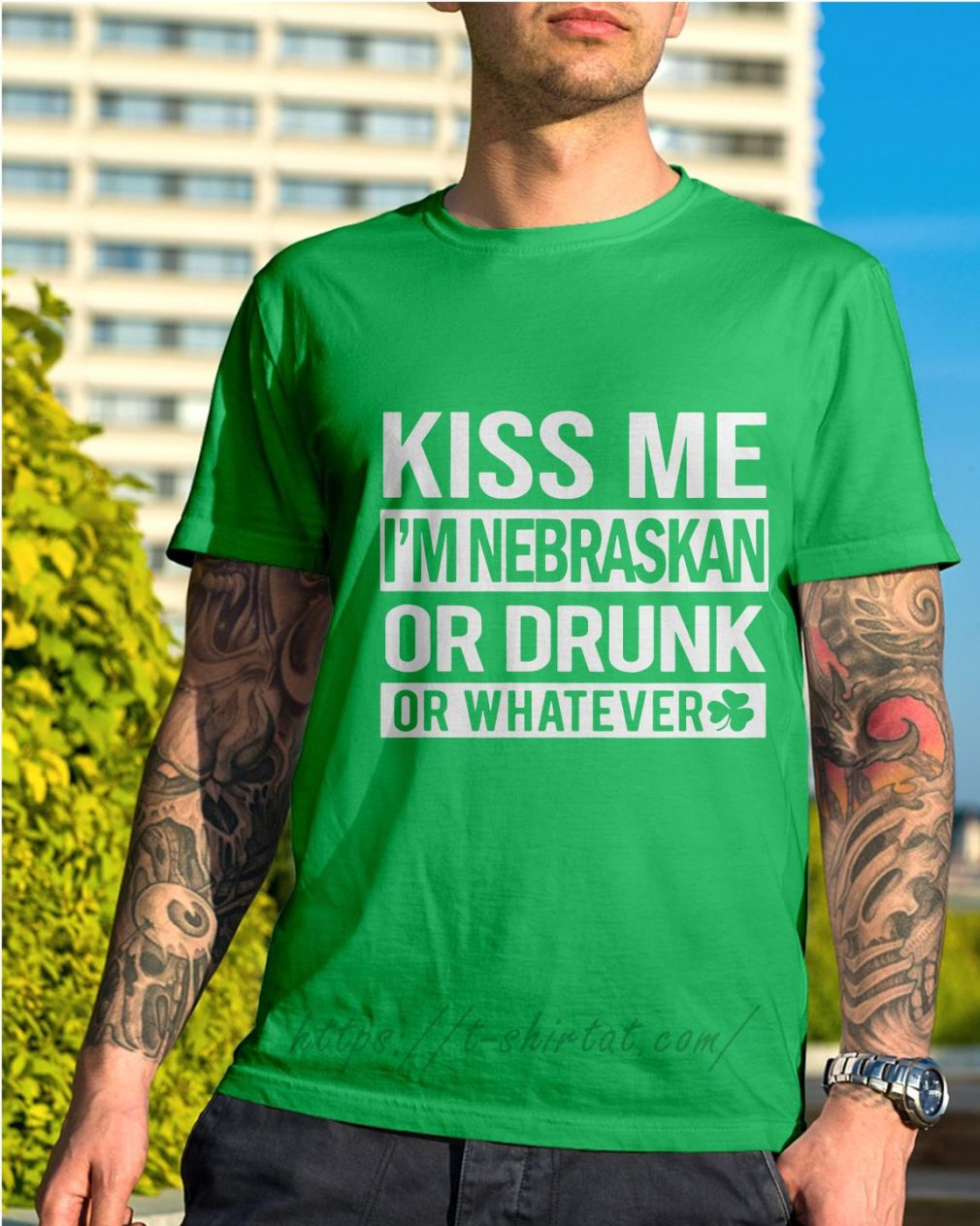 St Patrick's day Kiss me I'm Nebraskan or drunk or whatever shirt