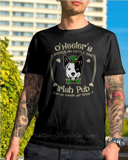 St Patrick's day O' Heelers Australian cattle dog Irish Pub shirt