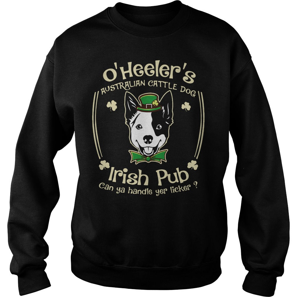 St Patrick's day O' Heelers Australian cattle dog Irish Pub Sweater