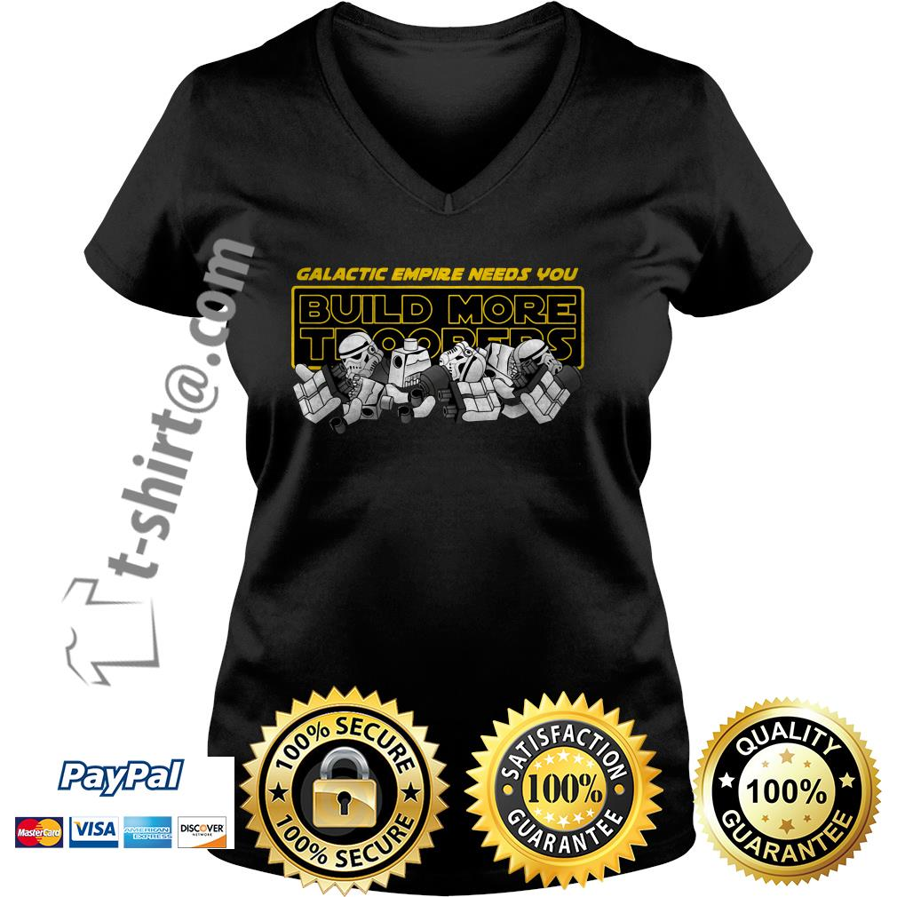 Star Wars stormtroopers galactic empire needs you build more troopers V-neck T-shirt