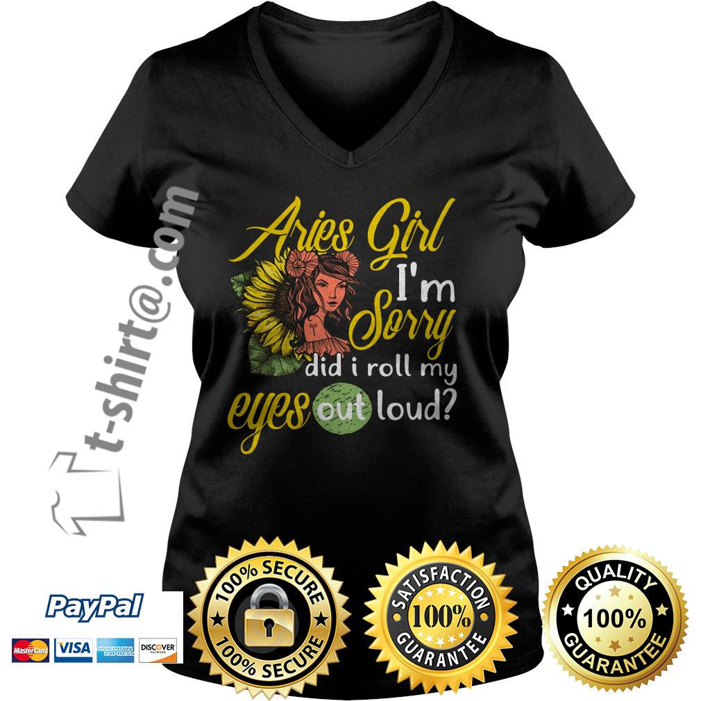 Sunflower Aries girl I'm sorry did I roll my eyes out loud V-neck T-shirt