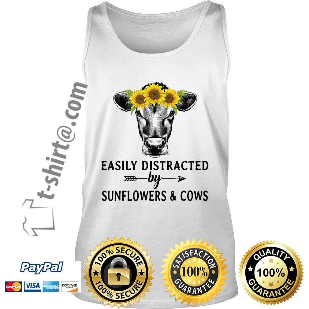 Sunflower cow easily distracted by sunflowers and cows Tank top