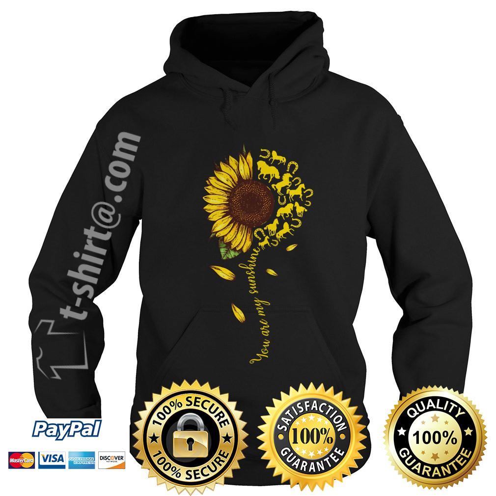 Sunflower horse you are my sunshine Hoodie