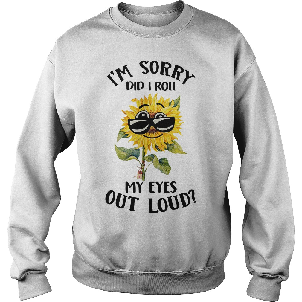 Sunflower I'm sorry did I roll my eyes out loud Sweater