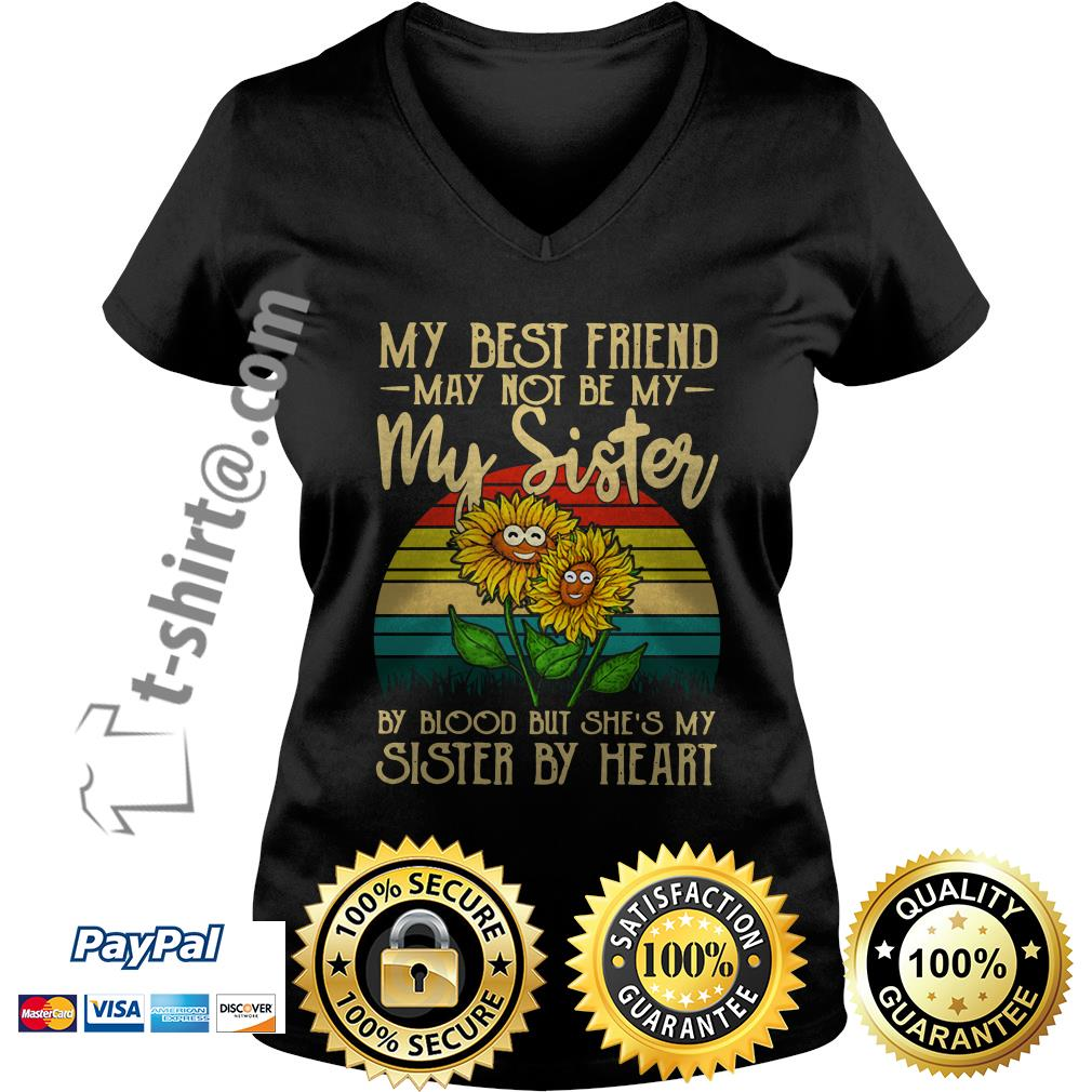 Sunflower my best friend may not be my sister by blood but she's my sister by heart vintage V-neck T-shirt