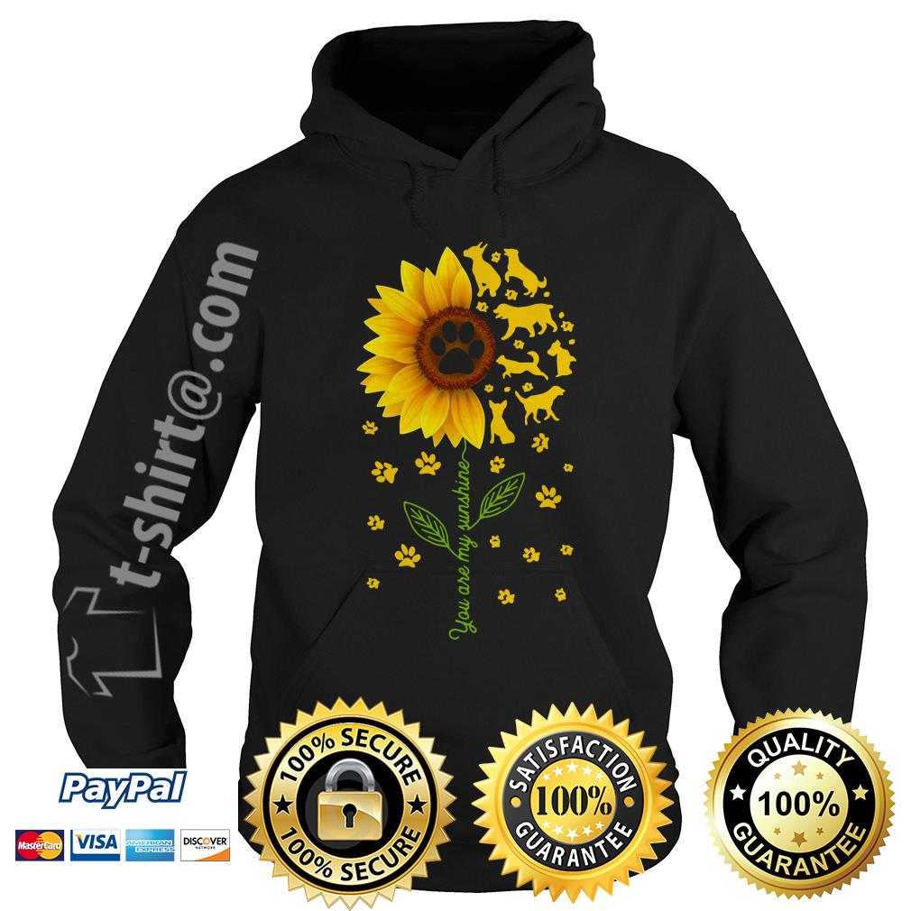 Sunflower you are my sunshine paws dogs Hoodie