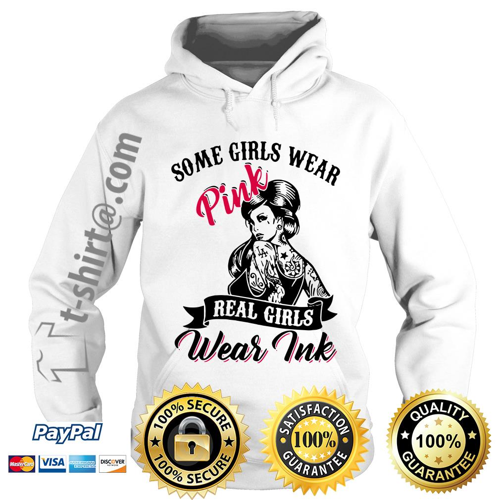 Tattoo girls some girls wear pink real girls wear ink Hoodie