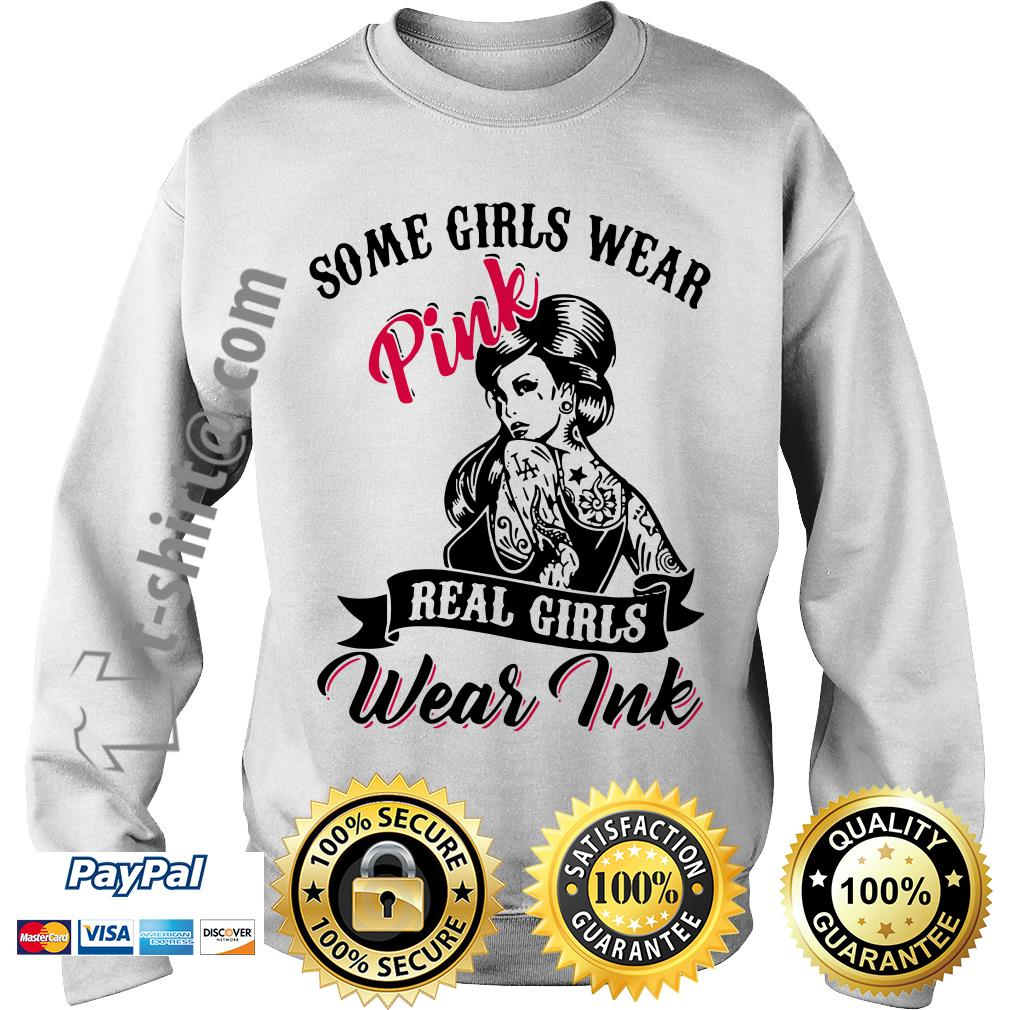 Tattoo girls some girls wear pink real girls wear ink Sweater