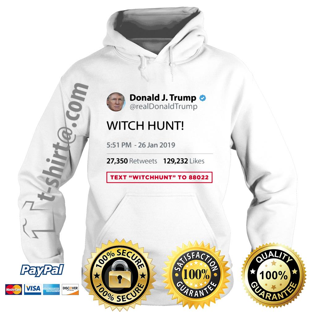 Text WITCHHUNT to 88022 BY Real Donald Trump Twitter Hoodie