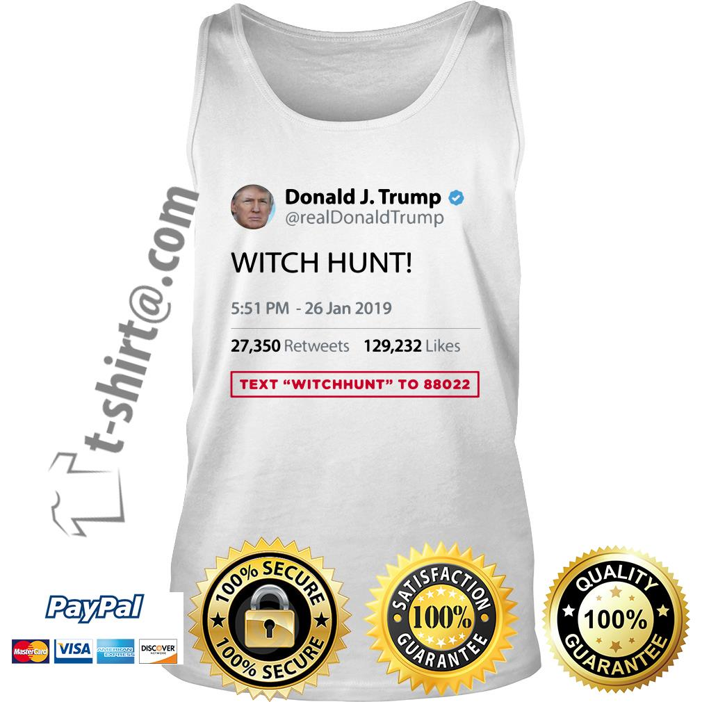Text WITCHHUNT to 88022 BY Real Donald Trump Twitter Tank top