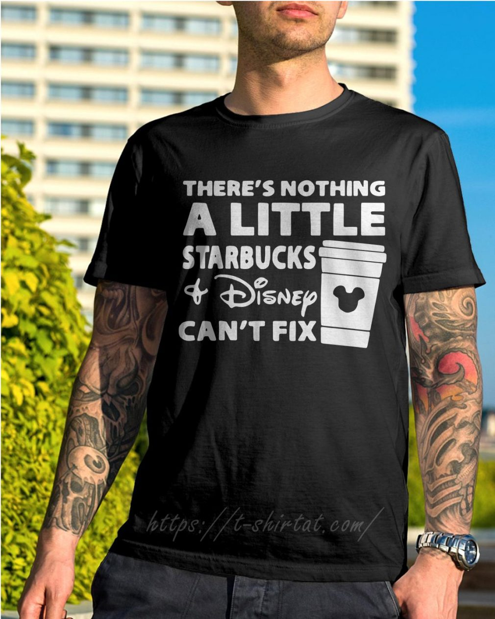 There's nothing a little Starbucks and Disney can't fix shirt