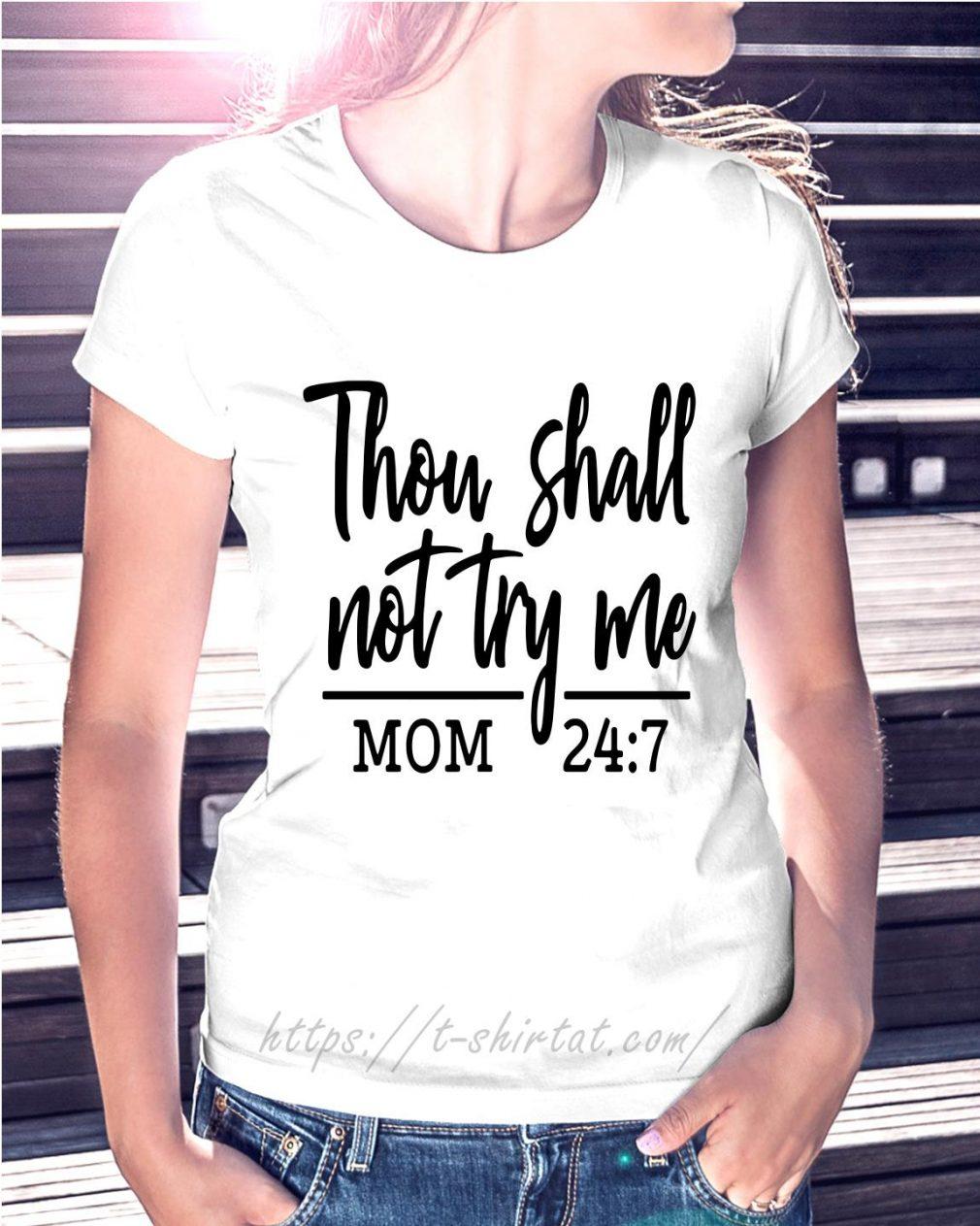 Thou shalt not try me mom 24:7 Ladies Tee
