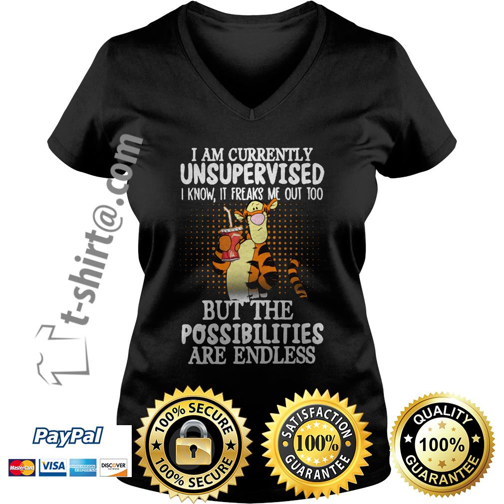 Tigger I am currently unsupervised I know it freaks me out too but the possibilities are endless V-neck T-shirt
