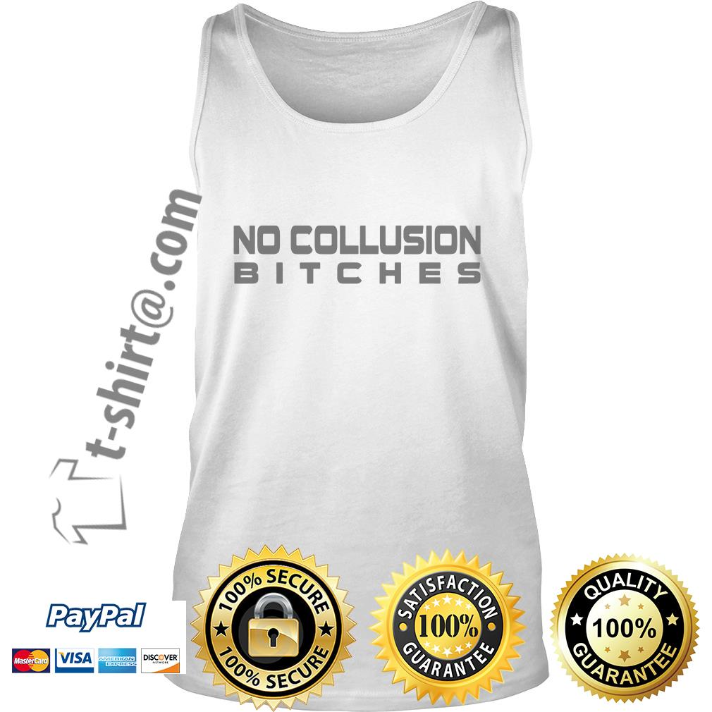 Trump and Mueller no collusion bitches Tank top