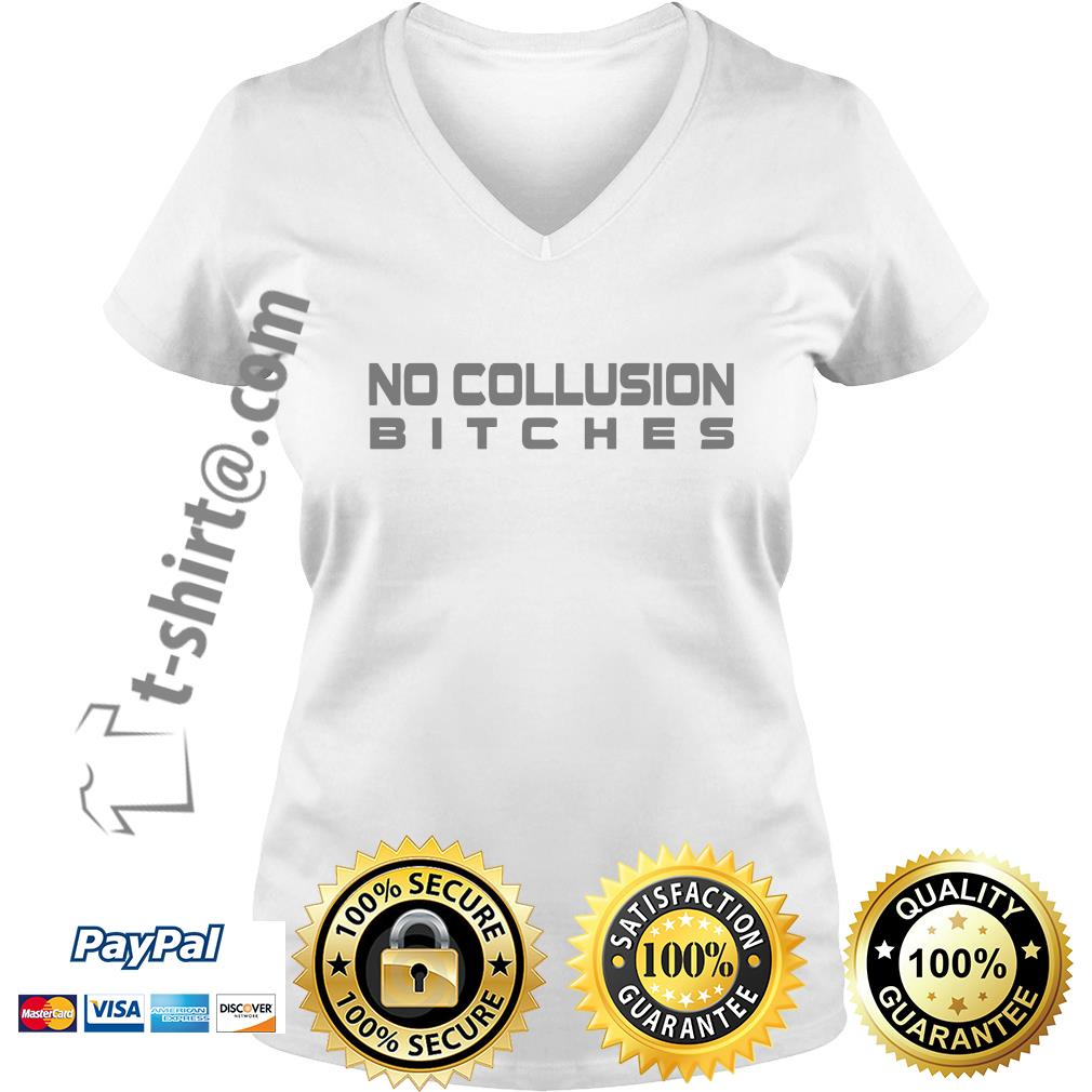 Trump and Mueller no collusion bitches V-neck T-shirt