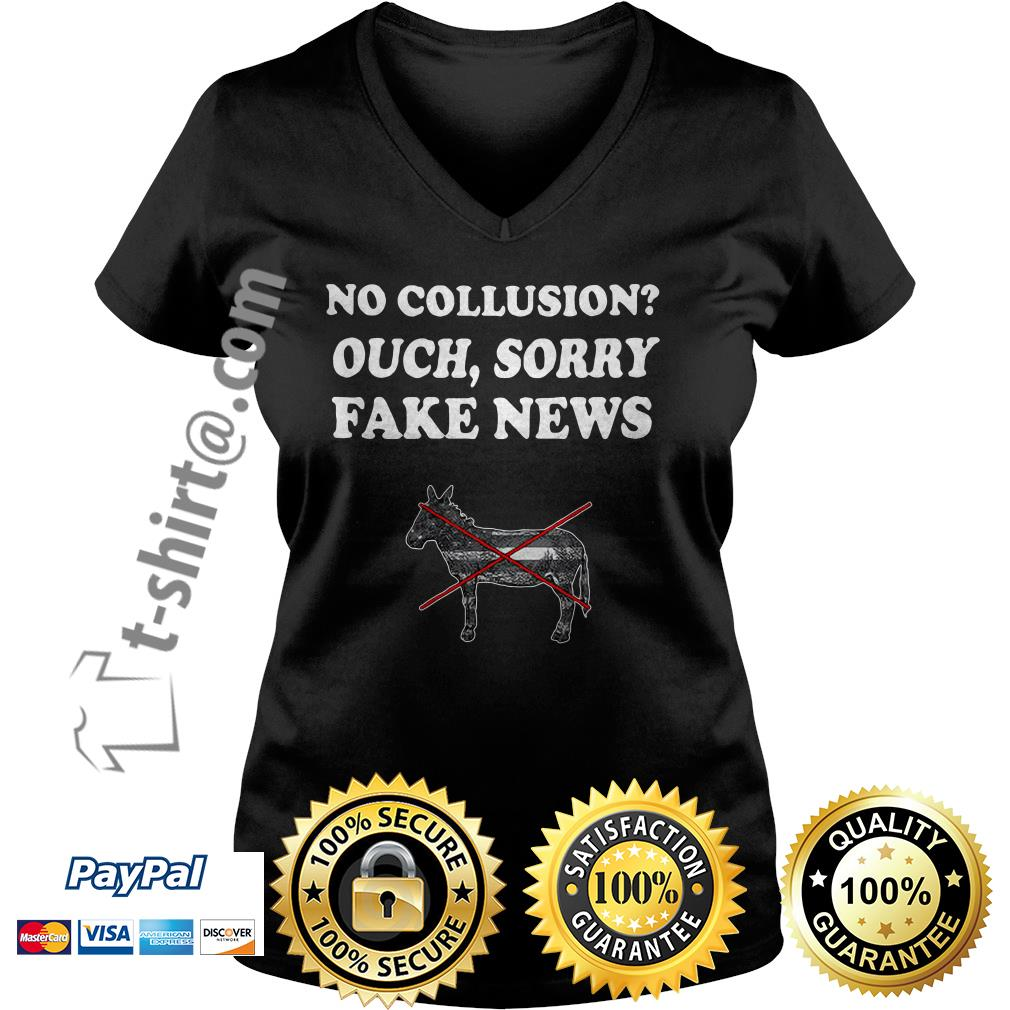 Trump and Mueller no collusion ouch sorry fake news V-neck T-shirt
