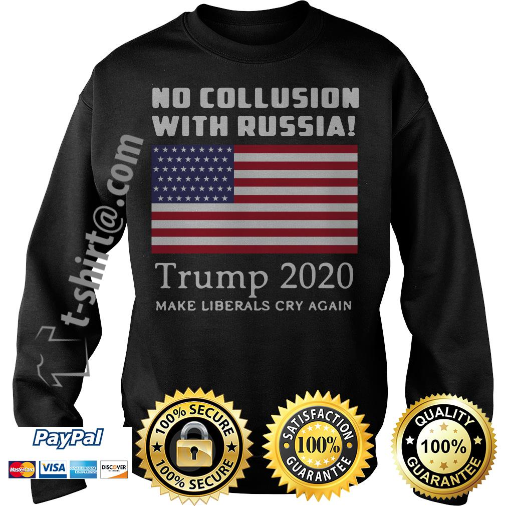 Trump and Mueller no collusion with Russia Trump 2020 make liberals cry again Sweater