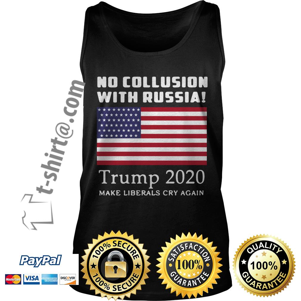 Trump and Mueller no collusion with Russia Trump 2020 make liberals cry again Tank top