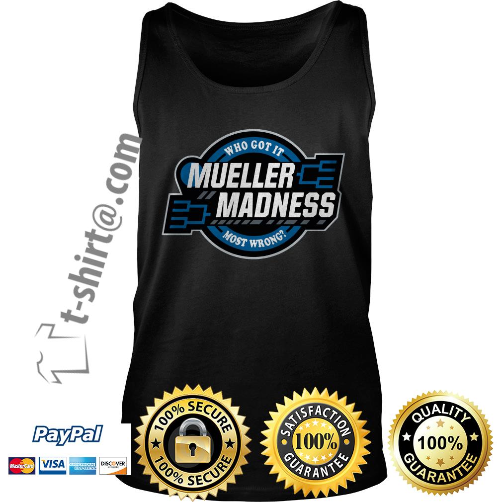 Trump and Mueller who got it most wrong Mueller Madness Tank top