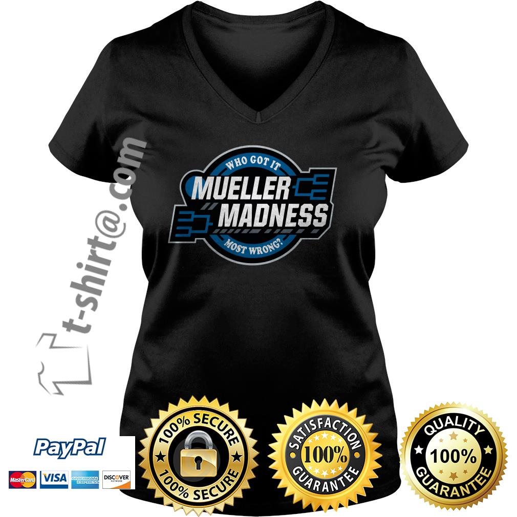 Trump and Mueller who got it most wrong Mueller Madness V-neck T-shirt