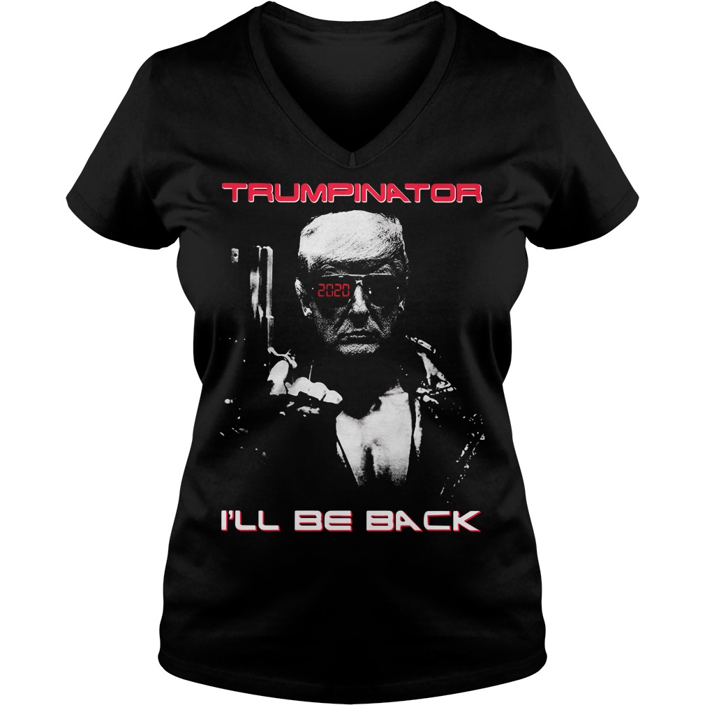 Trumpinator 2020 I'll be back V-neck T-shirt