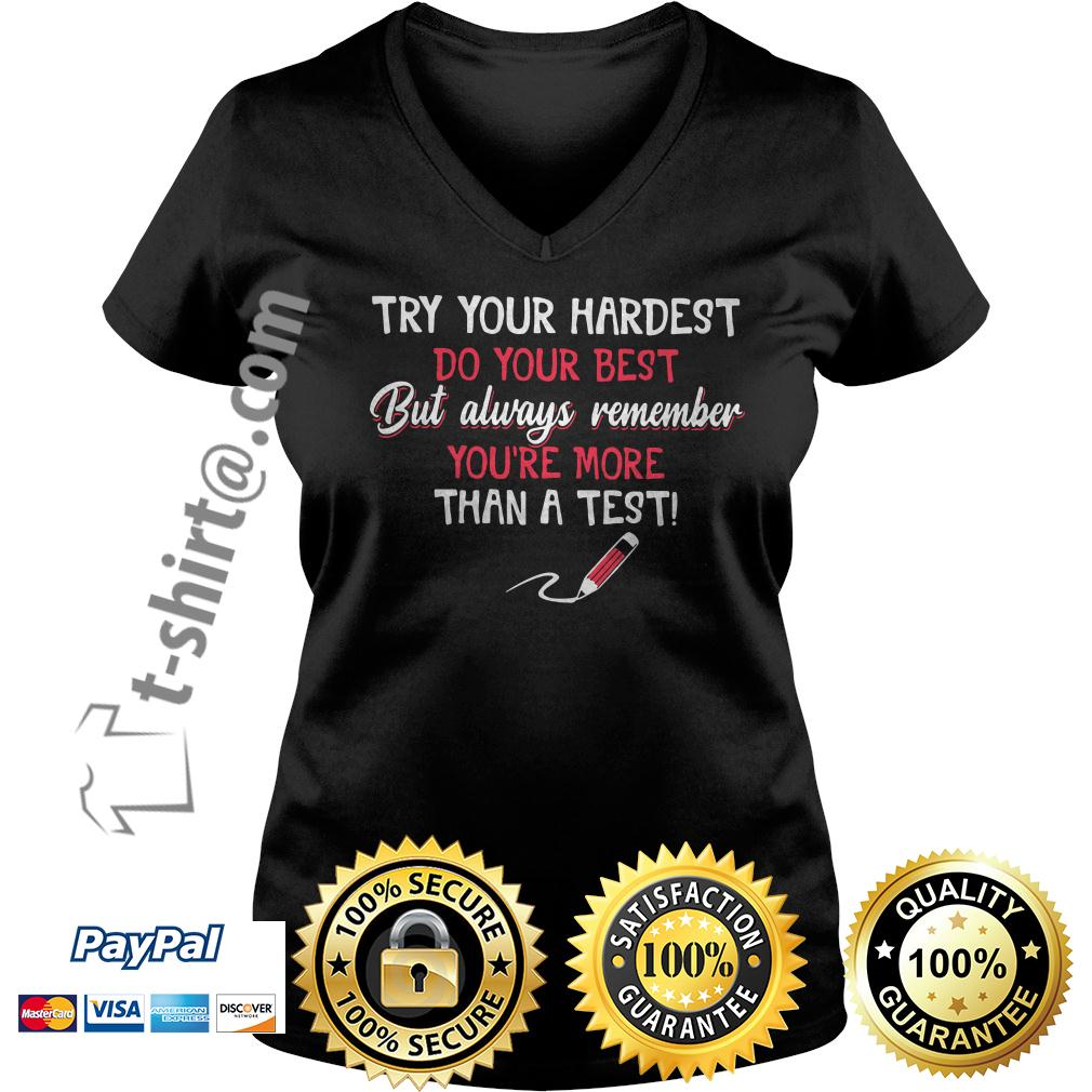 Try your hardest do your best but always remember V-neck T-shirt