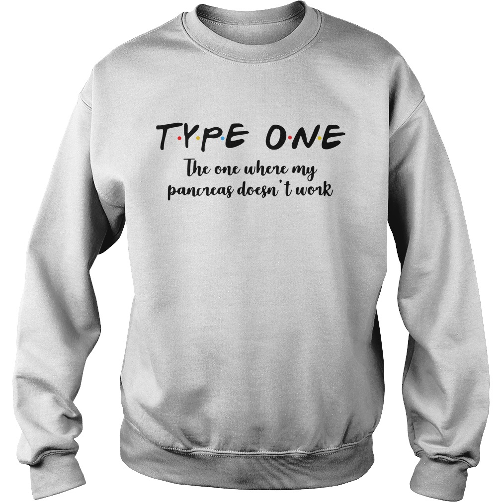 Type one the one where my pancreas doesn't work Sweater