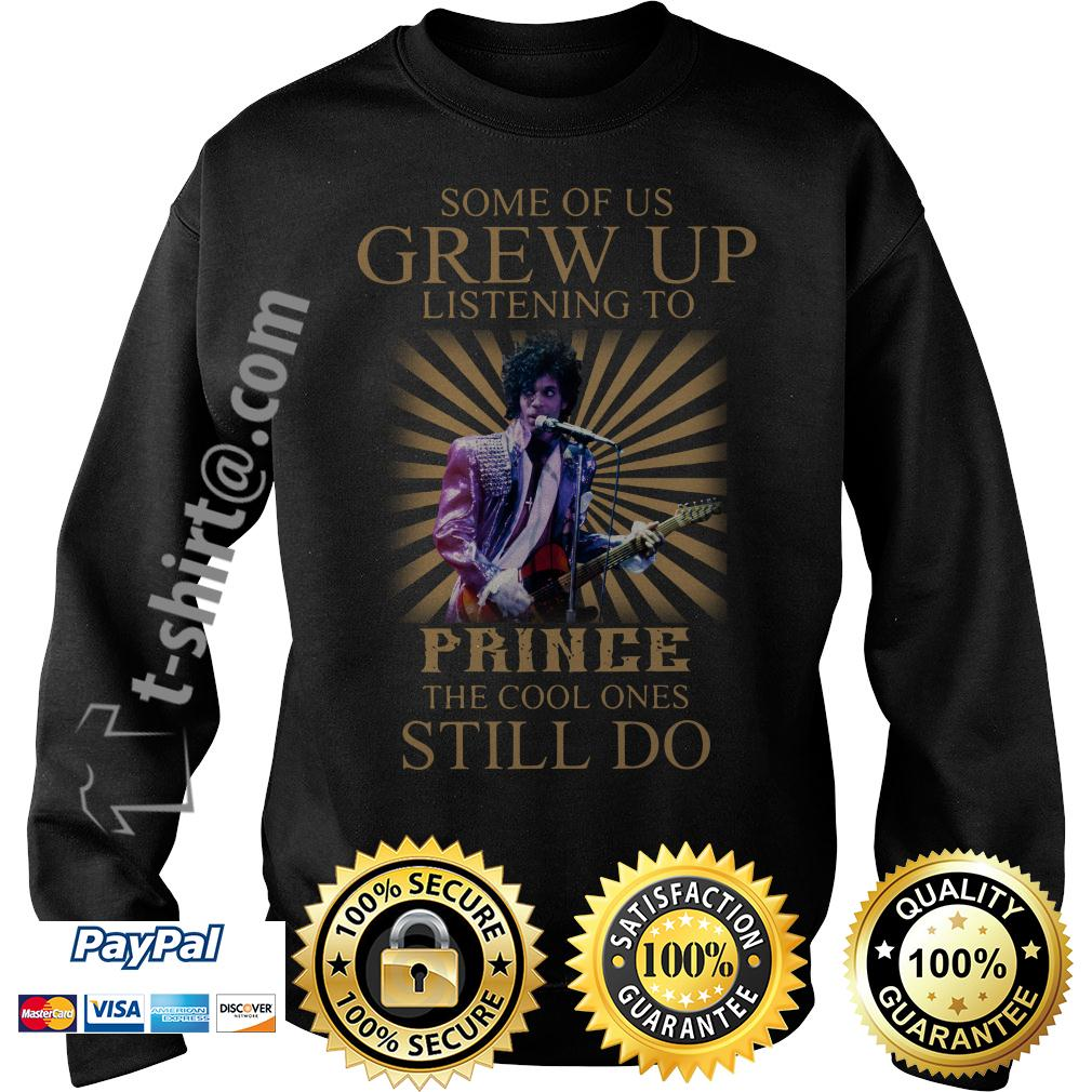 Some of us grew up listening to the Prince the cool ones still do Sweater