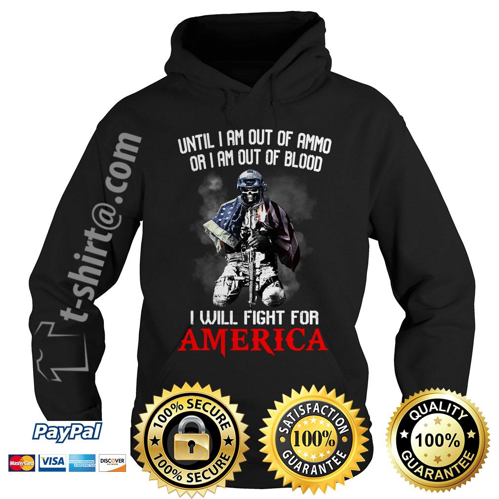 Veteran until I am out of ammo or I am out of blood I will fight Hoodie