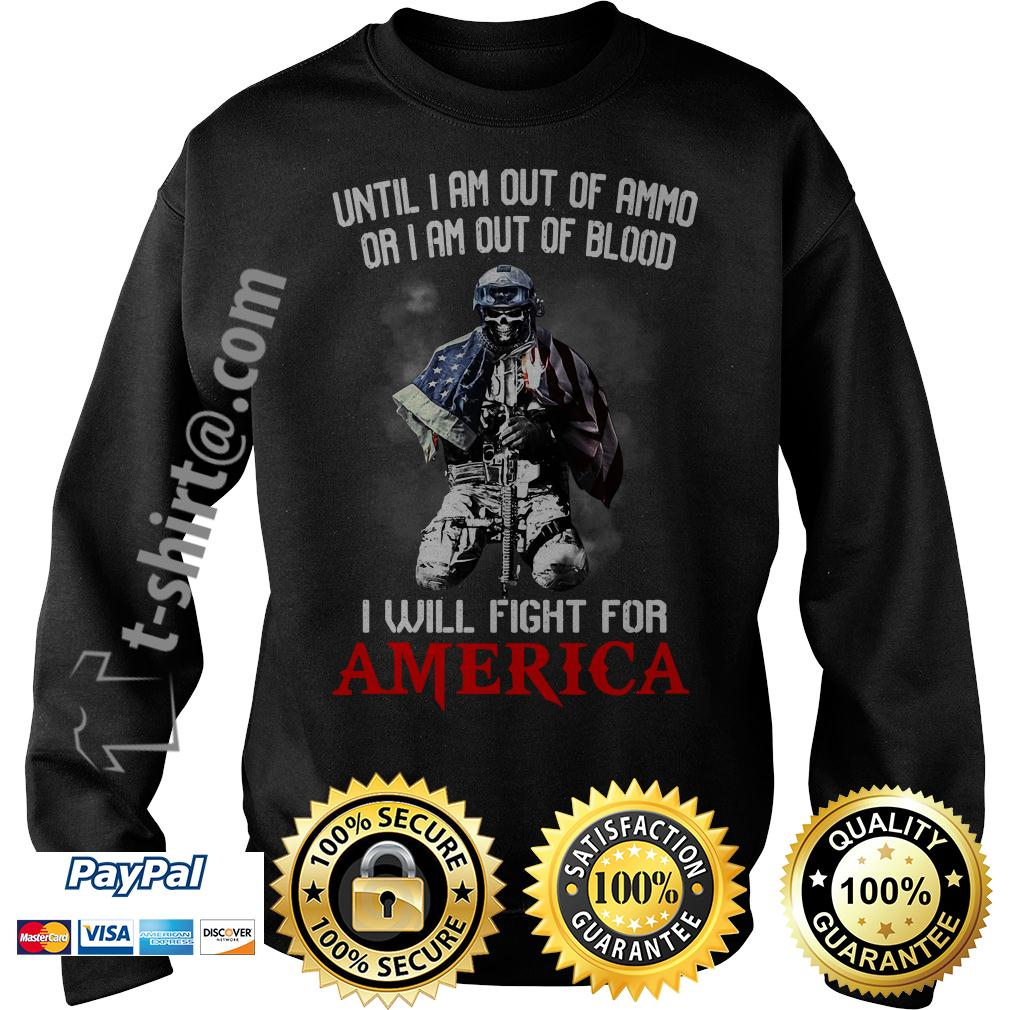 Veteran until I am out of ammo or I am out of blood I will fight Sweater