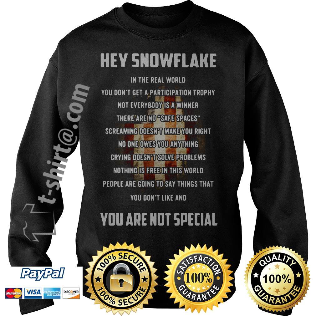 Veteran hey snowflake you are not special Sweater
