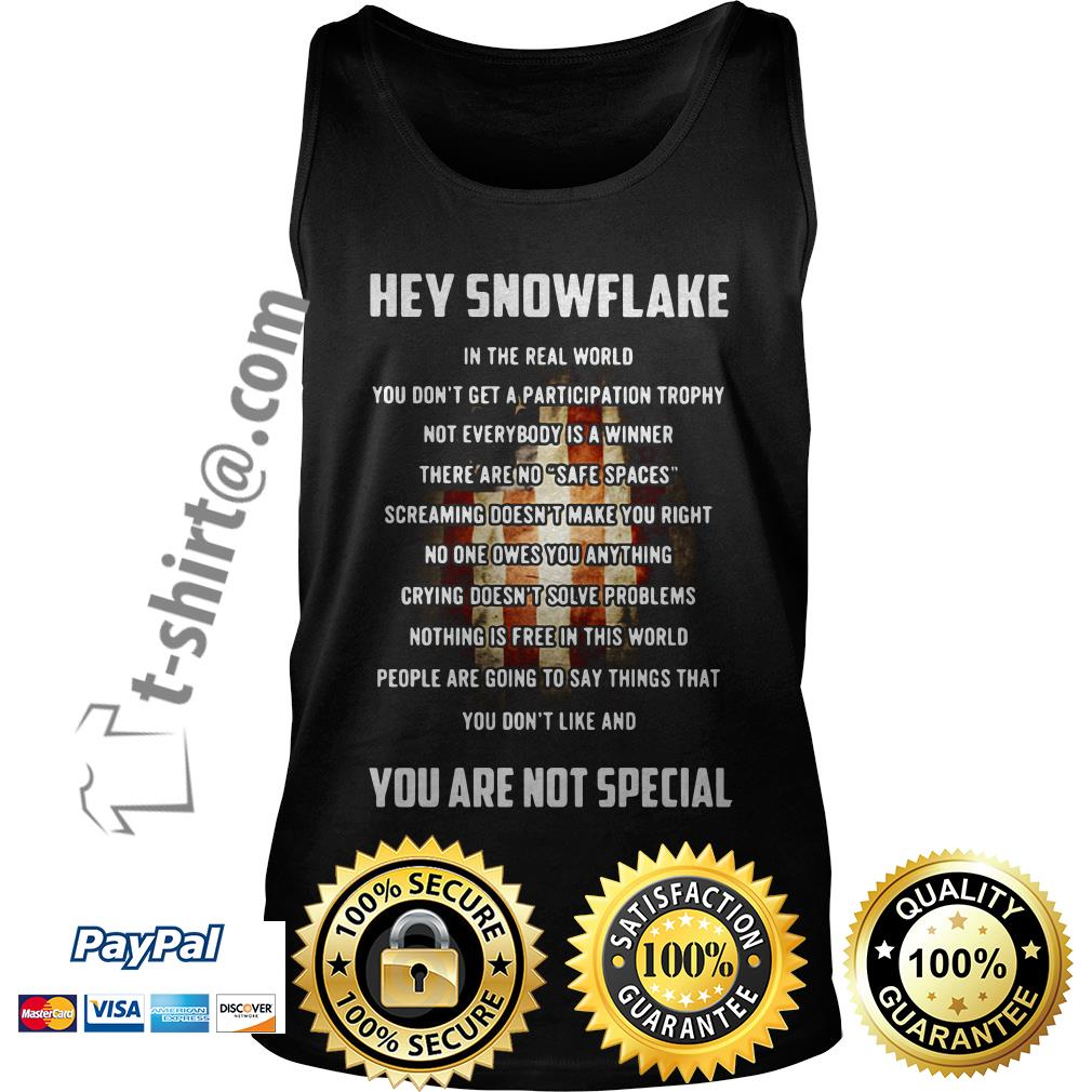 Veteran hey snowflake you are not special Tank top