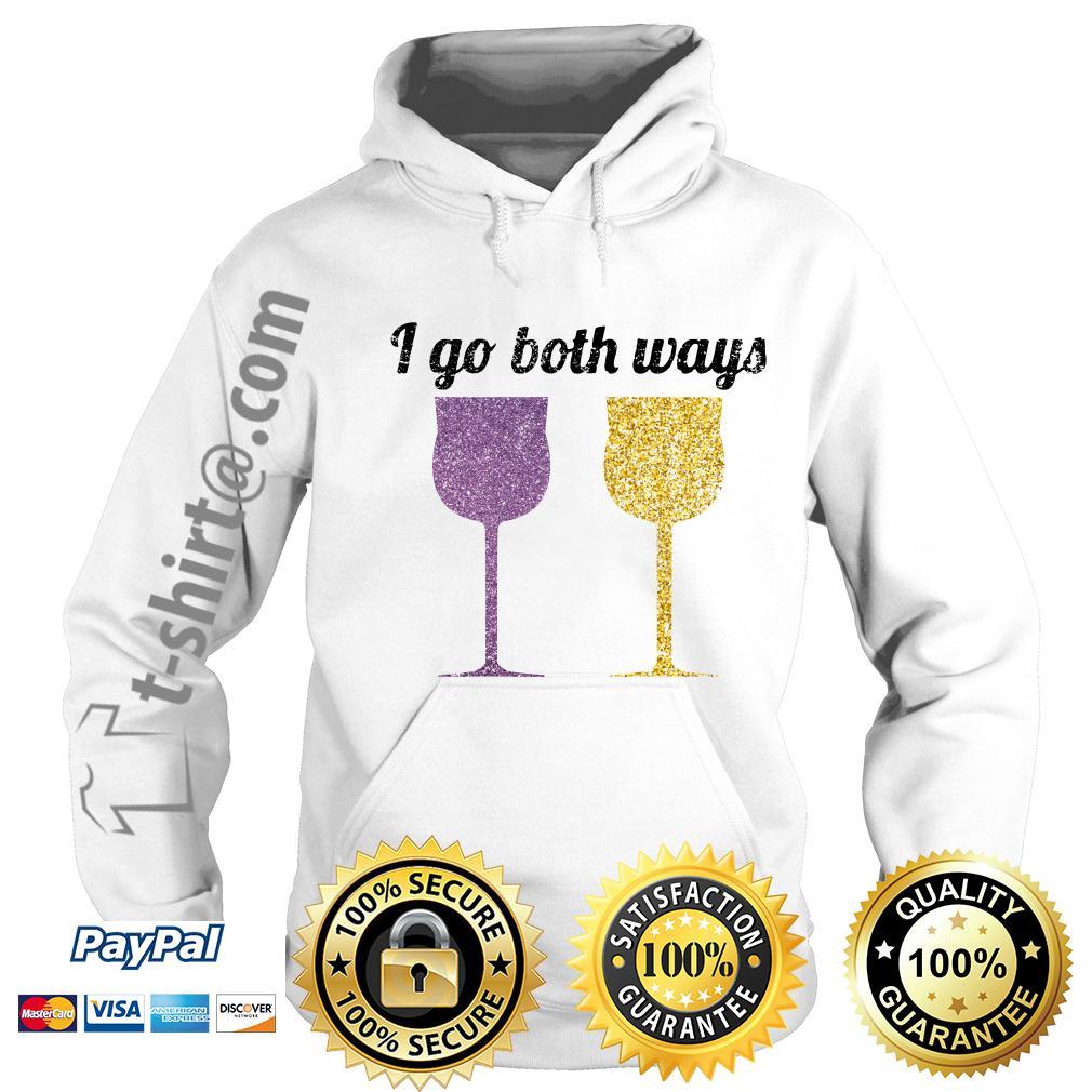 Wine I go both ways Hoodie