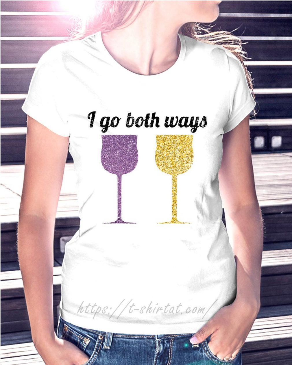 Wine I go both ways Ladies Tee
