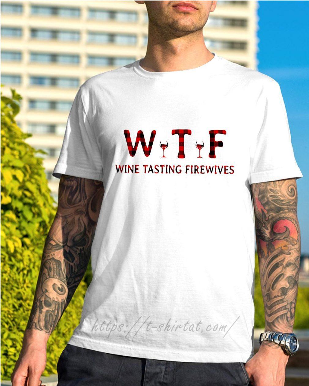 WTF wine tasting firewives shirt