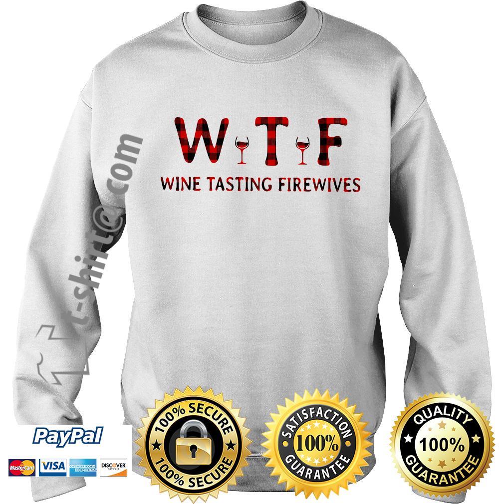 WTF wine tasting firewives Sweater