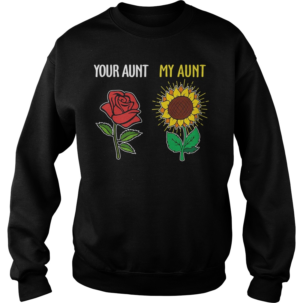 Your aunt my aunt rose sunflower Sweater