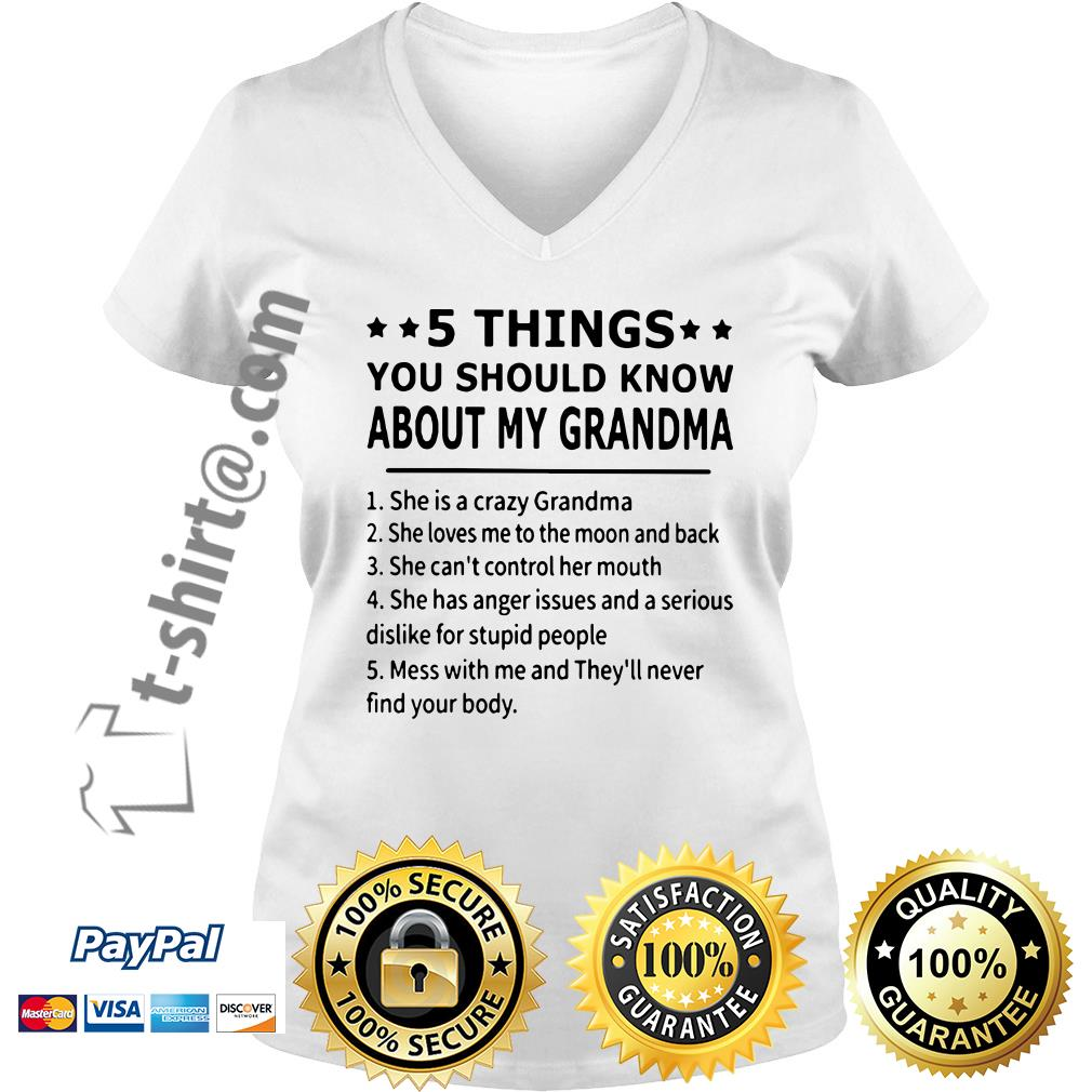 5 Things you should know about my grandma she is a crazy grandma V-neck T-shirt