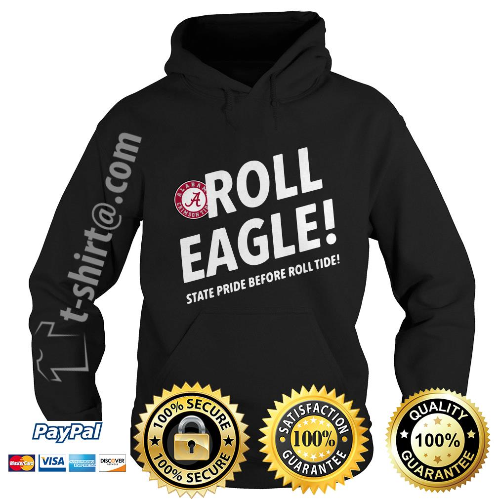 Alabama Crimson Tide roll eagle state pride before roll tide Hoodie