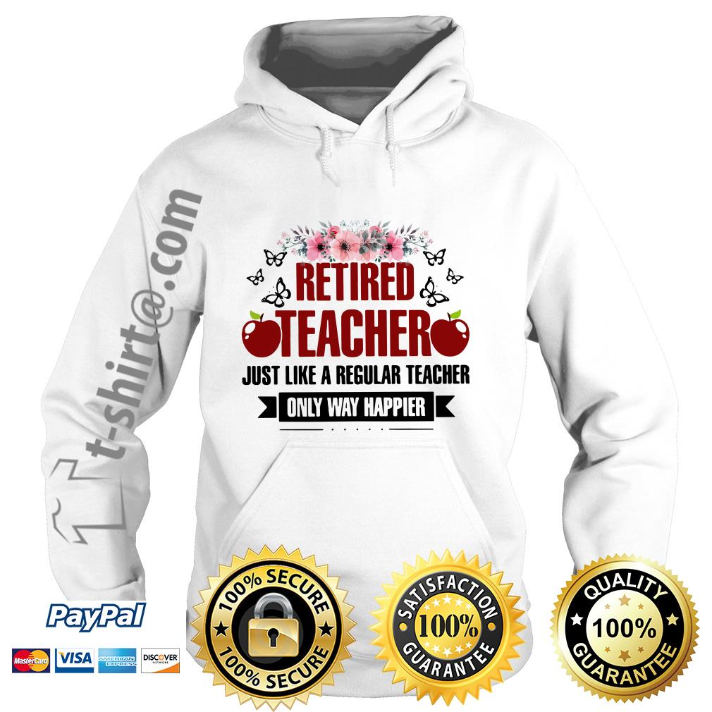 Apple retired teacher just like a regular teacher only way happier floral Hoodie