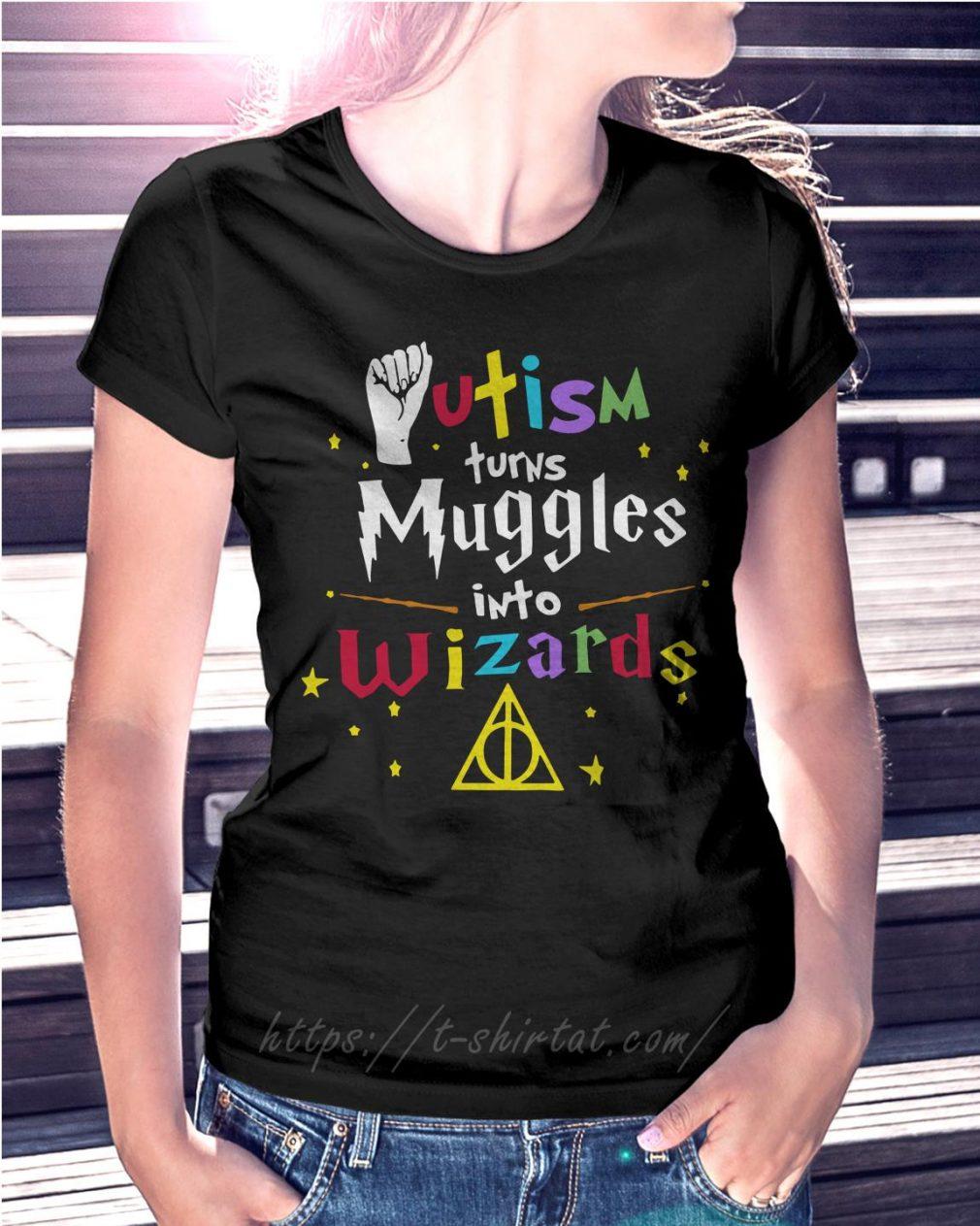 Autism turns muggle into Wizard Ladies Tee