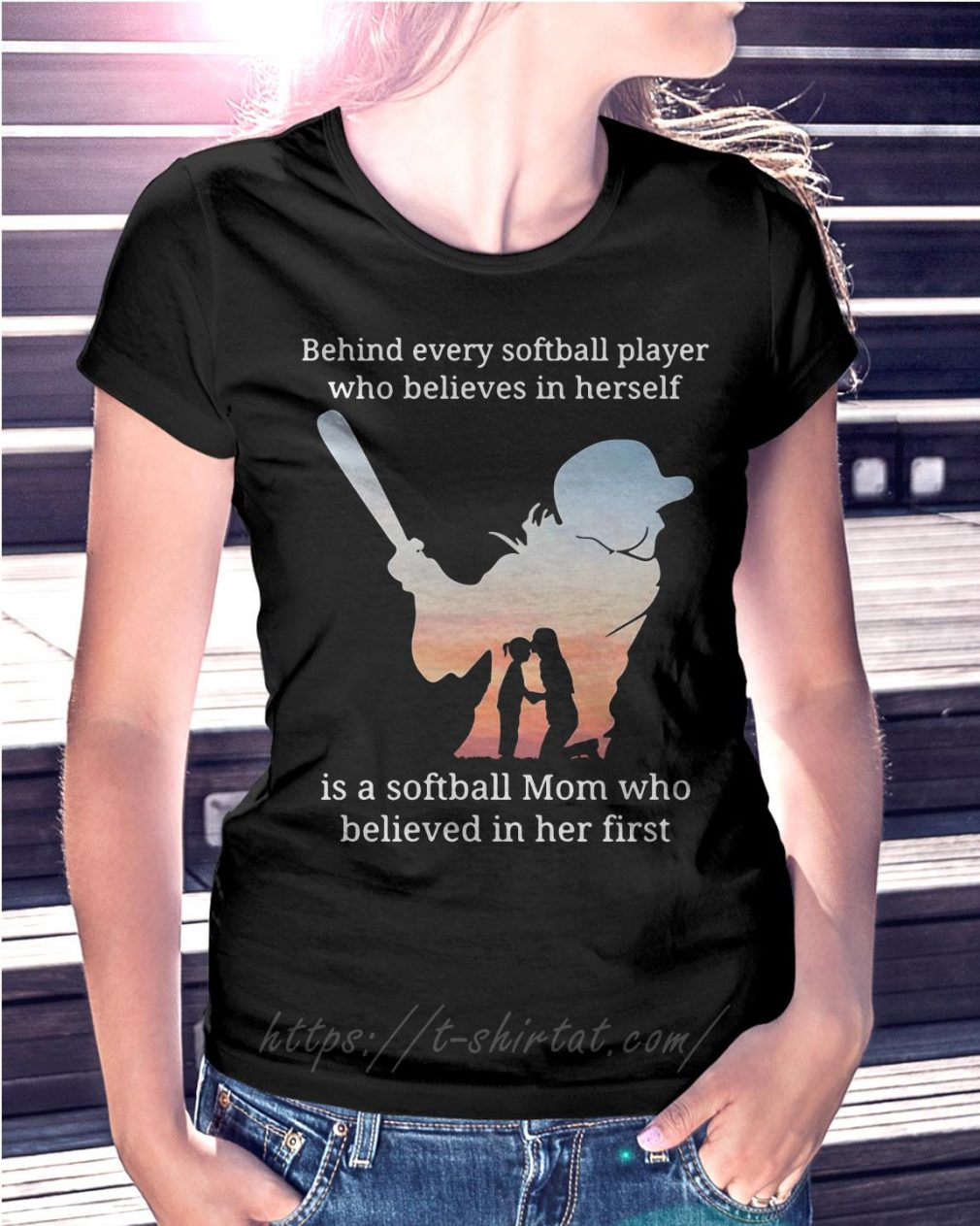 Behind every softball player who believes in herself is a softball mom who believed in her first