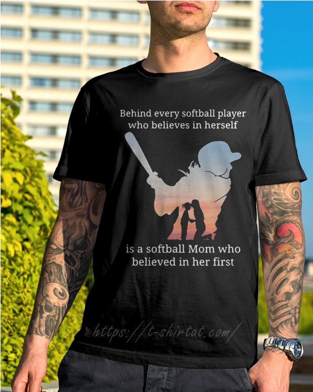 Behind every softball player who believes in herself is a softball mom who believed in her first shirt