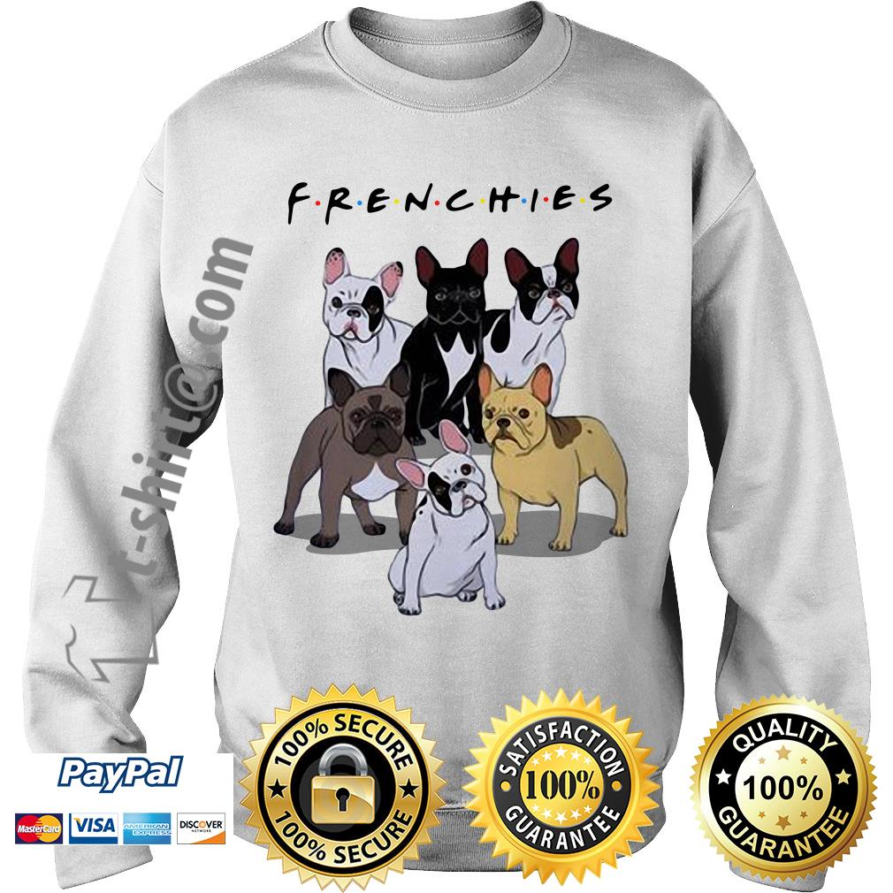 Bulldogs Frenchies friends TV show Sweater