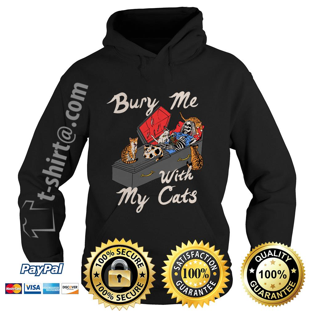 Bury me with my cats Hoodie