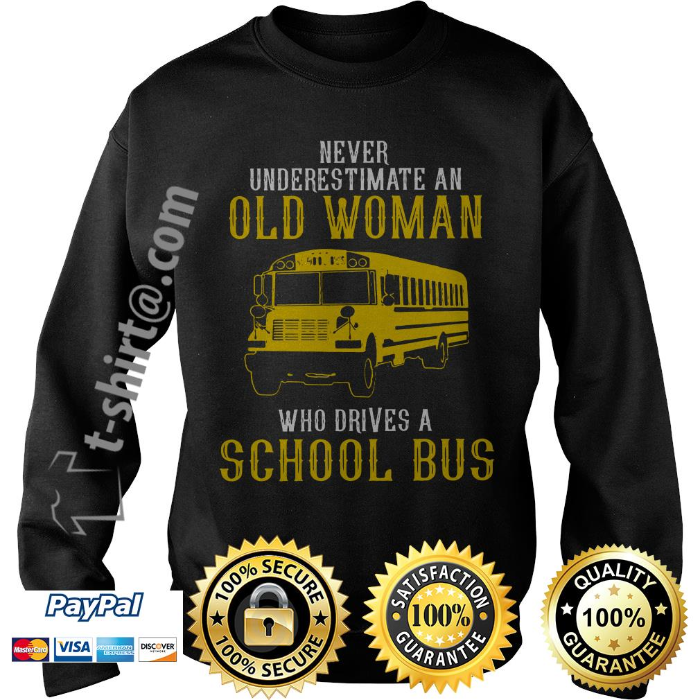 Bus never underestimate an old woman who drives a school bus Sweater